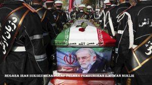 Negara Iran Sukses Menangkap Pelaku Pembunuhan Ilmuwan Nuklir