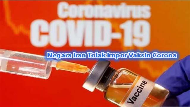 Negara Iran Tolak Impor Vaksin Corona dari Negara AS