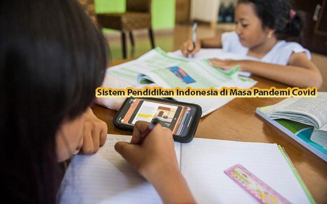Sistem Pendidikan Indonesia di Masa Pandemi Covid